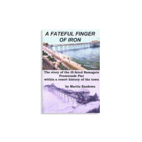 A Fateful Finger of Iron by Martin Easdown